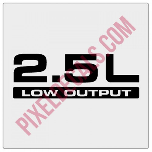 2.5L Low Output Decal