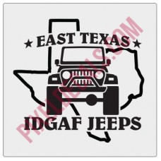 East Texas IDGAF Jps Decal