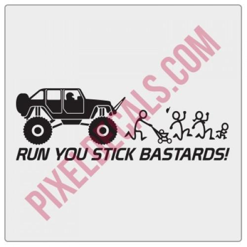 Run You Stick Bastards! Monster 4Door JK Decal