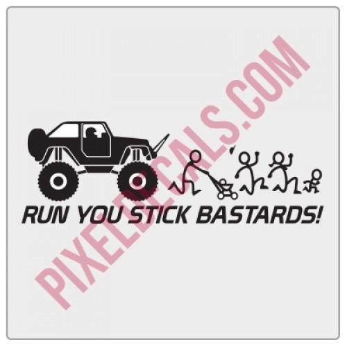 Run You Stick Bastards! Monster 2 Door JK Decal