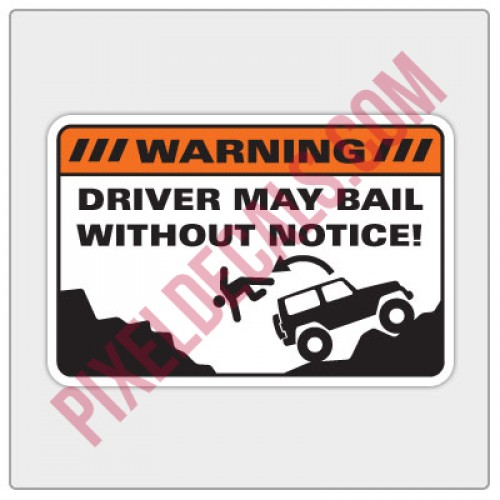 Warning - Driver May Bail Decal
