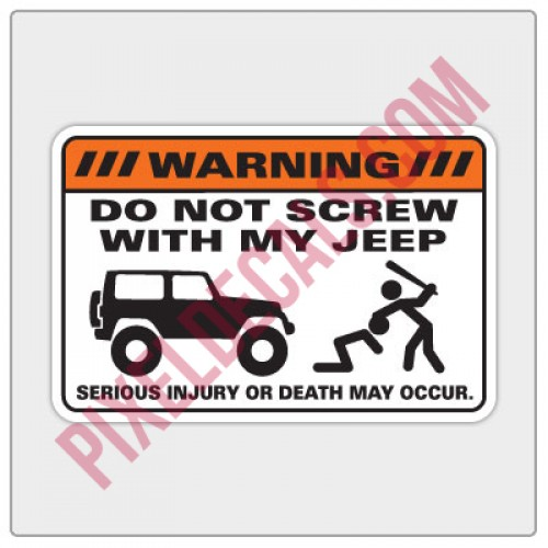 Warning - Do Not Screw With My... Decal