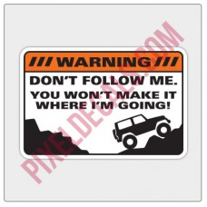 Warning - Don't Follow Me Decal
